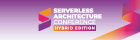 Serverless Architecture Hybrid Conference 2021